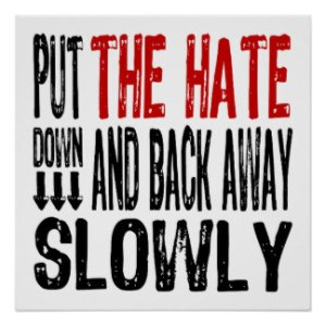 put_the_hate_down_poster-r6f1c68b4333544c1b1a8a36d10b8632c_wqa_8byvr_324